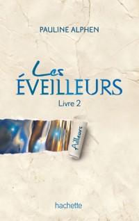 Pauline ALPHEN – Les éveilleurs tome 2, Ailleurs, ma chronique !